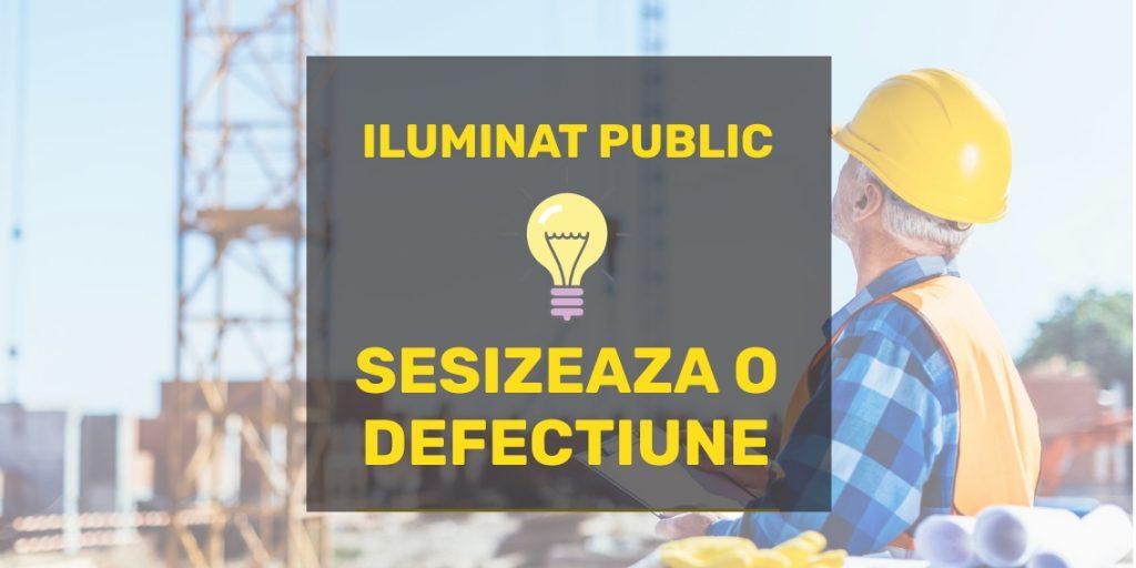 Sesizeaza o defectiune a sistemului public de iluminat
